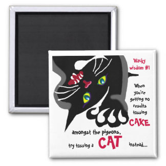 Cat or cake- Wacky wisdom #1 2 Inch Square Magnet