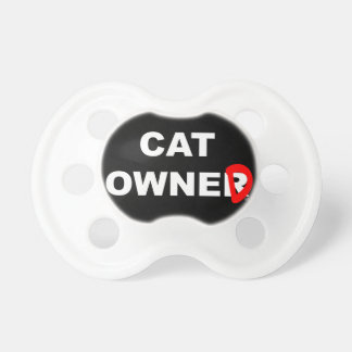Cat Owner... er, Owned Pacifier