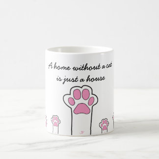 Cat paws- A home whitout a cat is just a house Coffee Mug