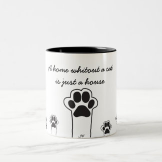 Cat paws Two- A home whitout cat is just a house Two-Tone Coffee Mug