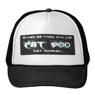 Cat poo. Just because.. Trucker Hat