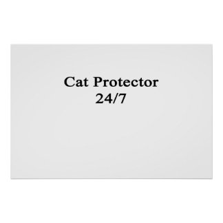 Cat Protector 24/7 Poster