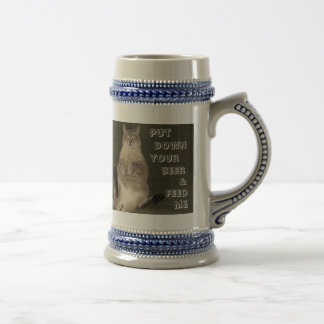 "Cat ""PUT DOWN YOUR BEER & FEED ME"" Stein Coffee Mug"