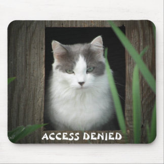 Cat Says Access Denied Mouse Pad
