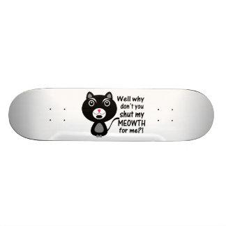 Cat Says Make Me Shut My Meowth Skateboard Deck