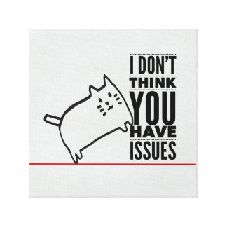 Cat Says No Issues Off-White Stretched Canvas Print