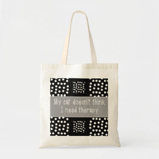 Cat Says No Therapy B&W Tote Bag
