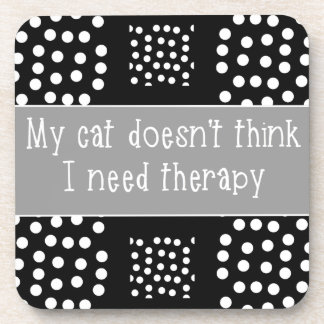 Cat Says No Therapy Black & White Drink Coasters