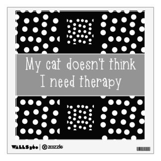Cat Says No Therapy Black & White Wall Decal