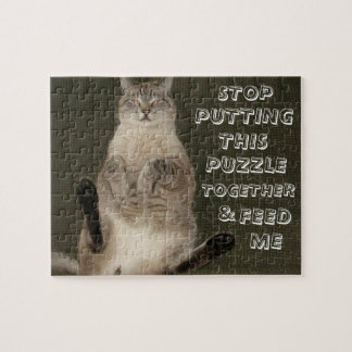 "Cat ""Stop Puttin Puzzle Together & Feed Me"" Puzzle"
