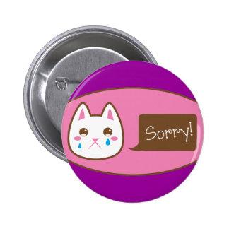 ¡CAT tan triste! Pin Redondo De 2 Pulgadas