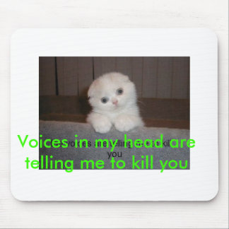 cat_voices, Voices in my head are telling me to... Mouse Pad