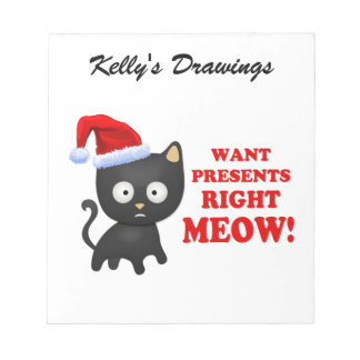 Cat Wants Christmas Presents Right Meow Notepad