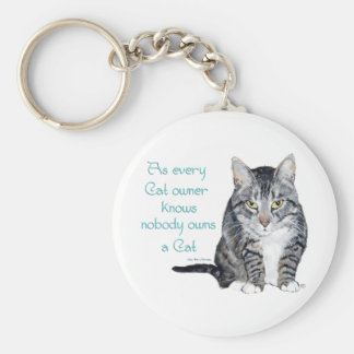 Cat Wisdom - as every Cat owner knows Keychain