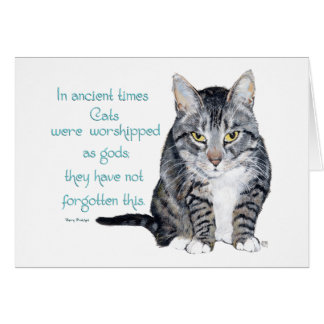 Cat Wisdom - in ancient times, Cats were Card