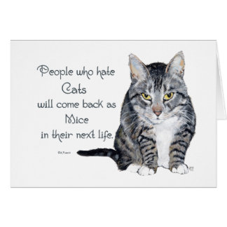 Cat Wisdom - People who hate Cats Card