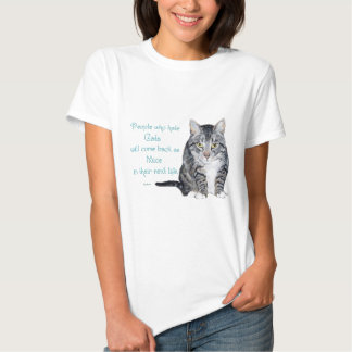 Cat Wisdom - People who hate Cats T Shirt