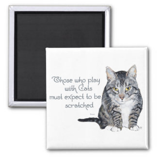 Cat Wisdom - Playing to be Scratched? 2 Inch Square Magnet