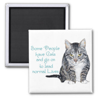 Cat Wisdom - Some people have Cats Fridge Magnets