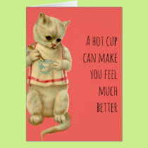 Cat With A Hot Cup Can Make you Feel Better Card