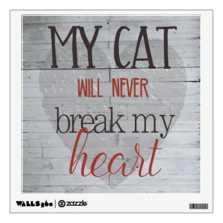 Cat Won't Break Heart Contempo White Wall Decal