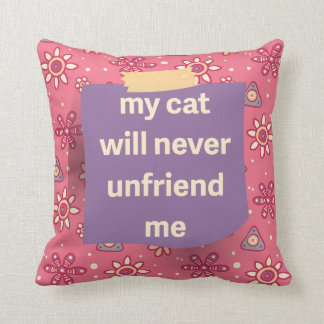 Cat Won't Unfriend Me Purple Note Throw Pillow