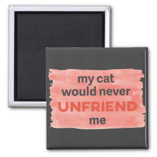 Cat Won't Unfriend Me Watercolor Brush Magnet
