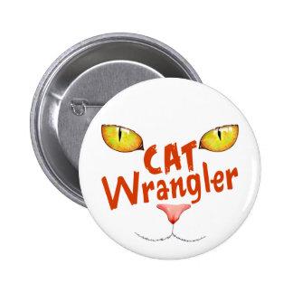 Cat Wrangler Pinback Buttons