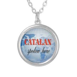 Catalan spoken here cloudy earth silver plated necklace