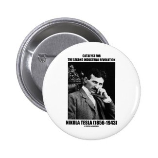 Catalyst For Second Industrial Revolution N. Tesla Pin