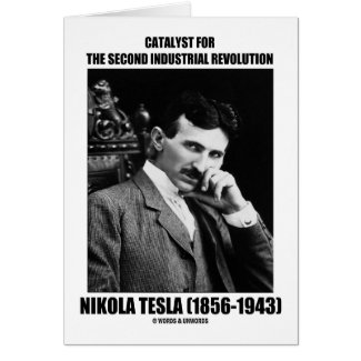 Catalyst For Second Industrial Revolution N. Tesla Greeting Card
