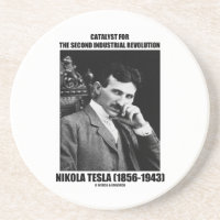 Catalyst For Second Industrial Revolution N. Tesla Drink Coaster
