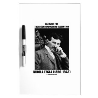 Catalyst For Second Industrial Revolution N. Tesla Dry Erase Whiteboards