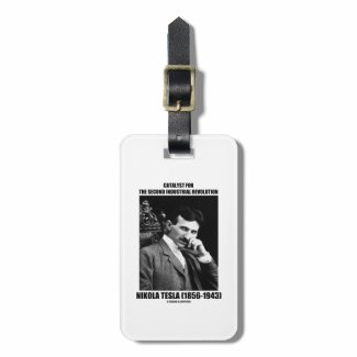 Catalyst For Second Industrial Revolution N. Tesla Luggage Tag