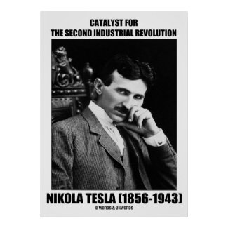 Catalyst For Second Industrial Revolution N. Tesla Poster