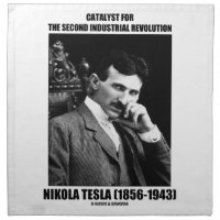 Catalyst For Second Industrial Revolution N. Tesla Printed Napkin