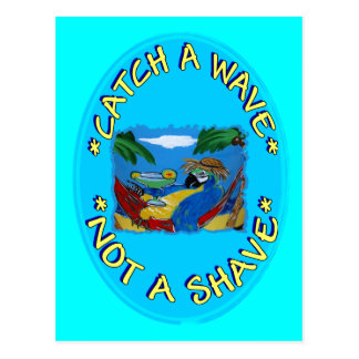CATCH A WAVE NOT A SHAVE POSTCARD