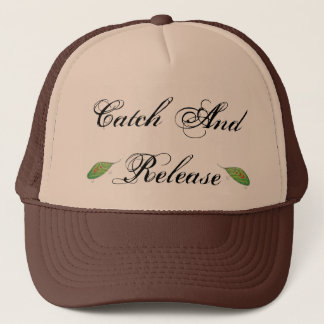 Catch And Release Trucker Hat