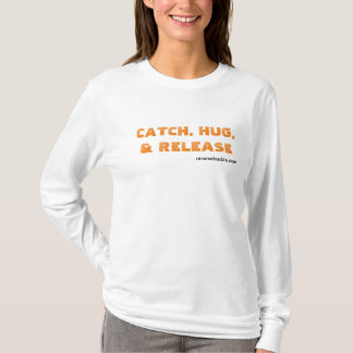 catch, hug, and release long sleeve women's tshirt