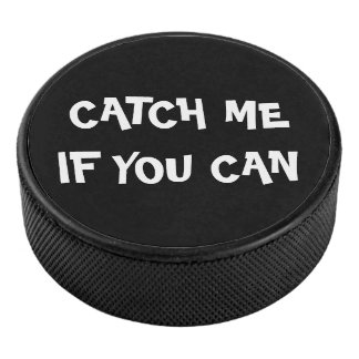 Catch me if you can hockey puck