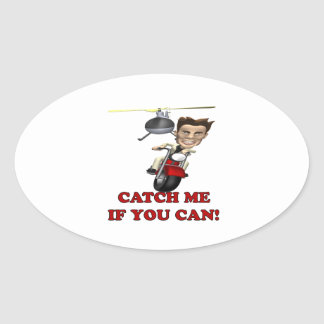 Catch Me If You Can Oval Sticker