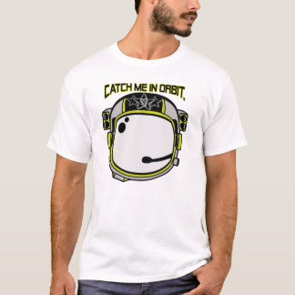 catch me in orbit T-Shirt