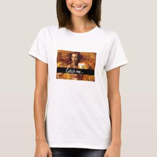 CATCH ME T-Shirt