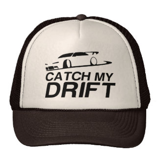 Catch My Drift Trucker Hat