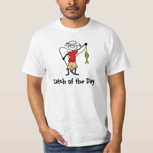 Catch of the Day - Fishing T-Shirt