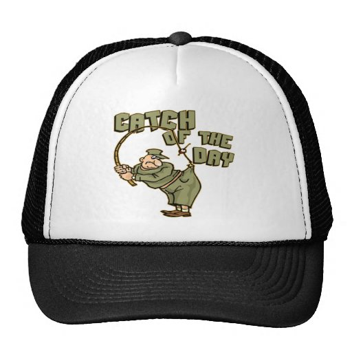 Catch Of The Day Fishing T-shirts Gifts Trucker Hat