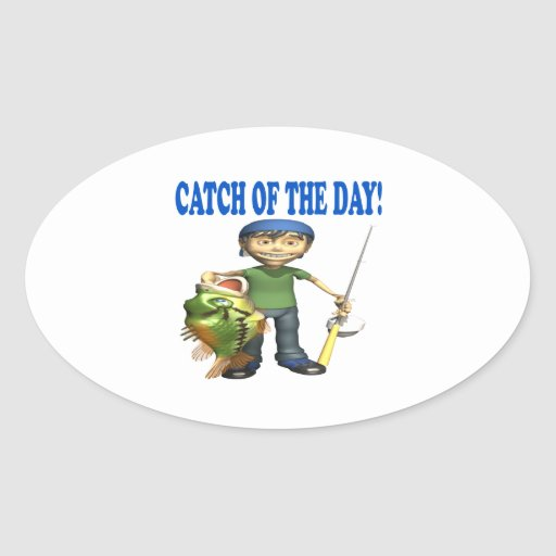 Catch Of The Day Oval Sticker