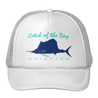 Catch of the Day - Sailfish Fishing Hat