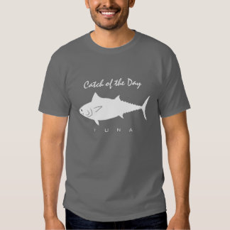 Catch of the Day - Tuna T-Shirt