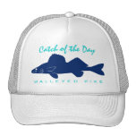Catch of the Day - Walleyed Pike Fishing Hat